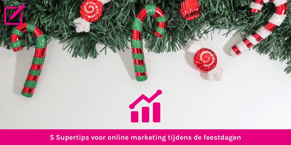 5 supertips voor online marketing tijdens de feestdagen