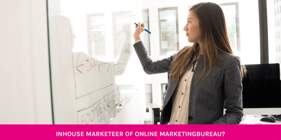 Kies je voor een interne marketeer of een online marketingbureau?