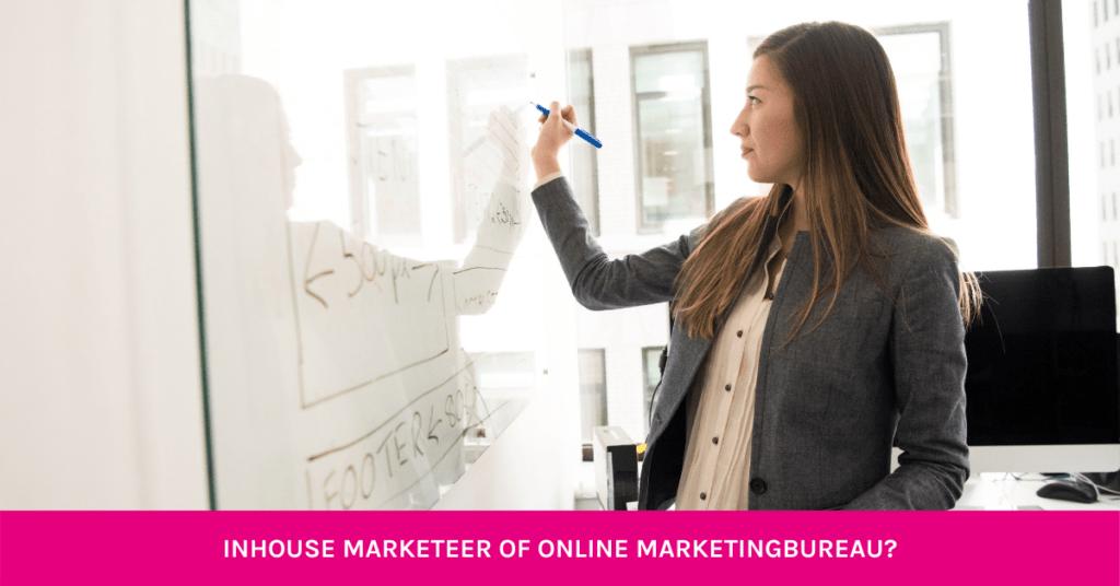 Kies je voor een interne marketeer of een online marketingbureau?